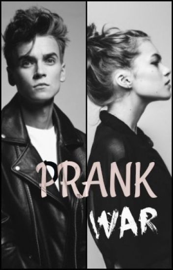 Prank War ( JOE SUGG FANFIC)
