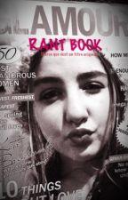 Rant Book (parce que c'est un titre original) by Dreaminlife19