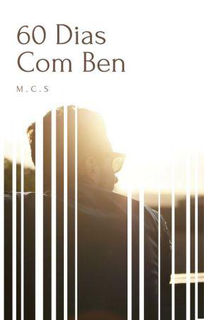 60 Dias Com Ben (Completa) by tinna938