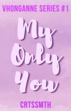My Only You (VhongAnne) [Editing] by crtssmth