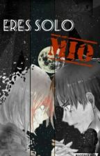 Eres Sólo Mio (EreMika) by MariafernandaOG6
