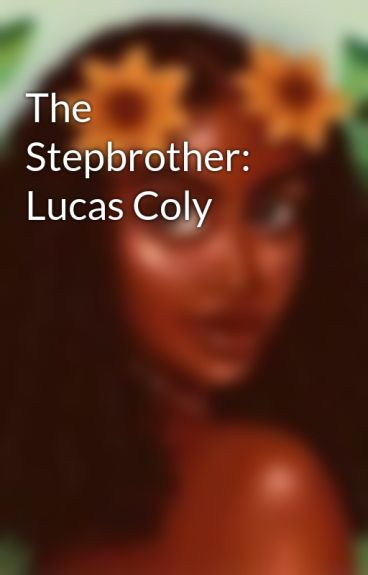The Stepbrother: Lucas Coly