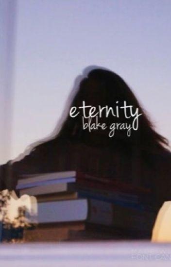 eternity || blake gray