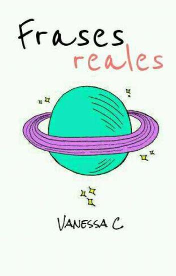 Frases Reales Vanessa C Wattpad