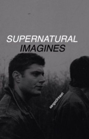 Supernatural One Shots by sangst3rtrash