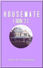 [HIATUS] HOUSEMATE 2 by MsAngelHeart