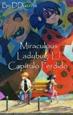 Miraculous Ladybug: El Capítulo Perdido  by DDucros