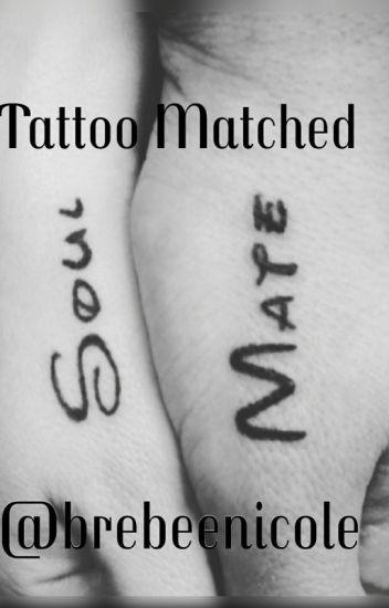 Tattoo Matched Soulmate Brebeenicole Wattpad