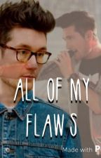All of my flaws     |Dan Smith ff| by grease_souls