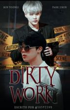 Dirty Work|Yoonmin by susy1599