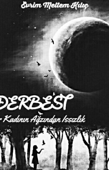 DERBEST : Bir Kadının Ağzından Issızlık