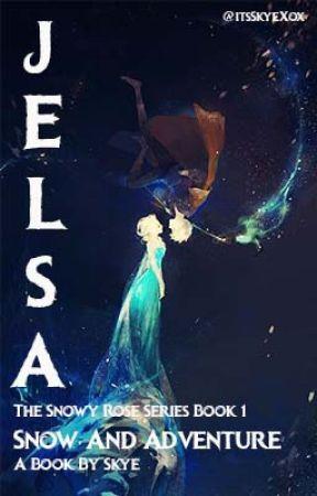 Jelsa: Snow and Adventure (The Snowy Rose Series Book 1) by BlazinGirlyGamer1292