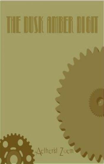 The Dusk Amber Digit (Halfstreet Archives)- genre: Steam/Otherworld Teen