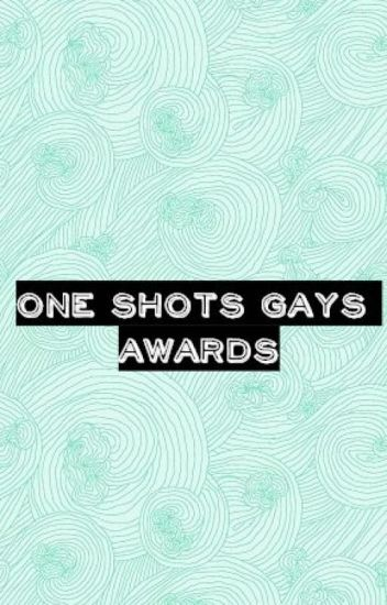 One Shots Gays Awards《SEPTIEMBRE- OCTUBRE》