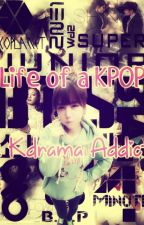 Life of a Kpop & Kdrama Addict by lemondrop99