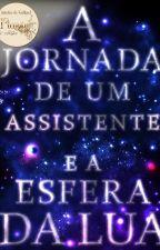 A Jornada de um Assistente e a Esfera da Lua by Arier01