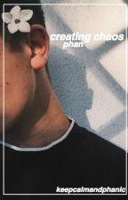 Creating Chaos ~ Phan by keepcalmandphanic