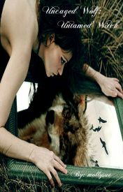 Uncaged Wolf; Untamed Witch by mollysue