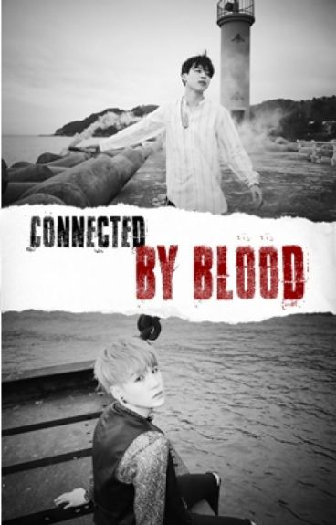 Connected by blood (y.m)