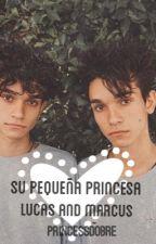 Su pequeña princesa   Lucas And Marcus  by princessdobre