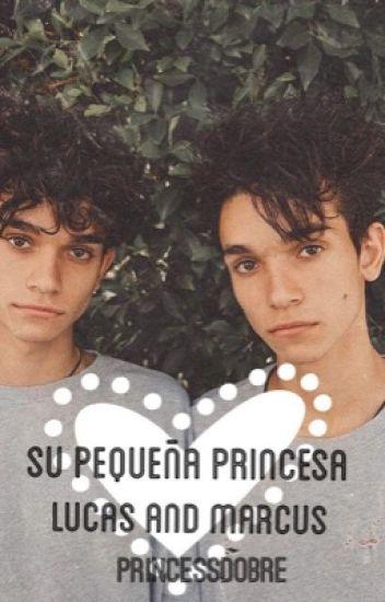 Su pequeña princesa | Lucas And Marcus