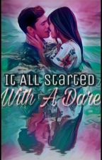 It All Started With A Dare (Completed) by Xx_Life_to_Live_xX