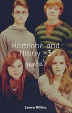 Romione And Hinny. (Fanfic's) by LauraAche3