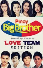 Pinoy Big Brother Love Team Edition by Silvertulip