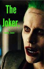 The Joker. (Book 1) by turtleboylaurens82