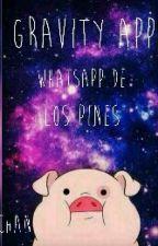 GravityApp || Whatsapp || Gravity Falls  by BrittanyLazarteeee