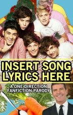 [Insert Song Lyrics Here] One Direction FanFic Parody by wickiddywack