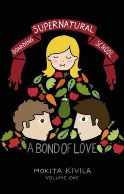 Supernatural Boarding School #1 - A Bond of Love