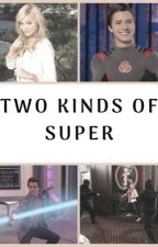 Two Kinds of Super by _BookFairy_