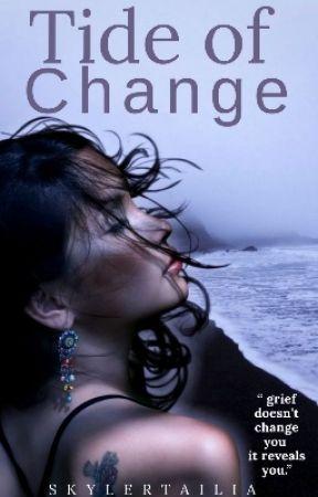 Tide Of Change by MrsSkylerTailia