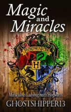 Magic and Miracles | ML at Hogwarts by GhostShipper13