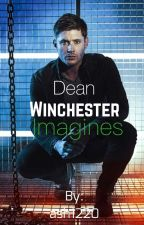 Dean Winchester Imagines by ash1220