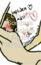 Las 50 Sombras De Golden Freddy  by Basbie