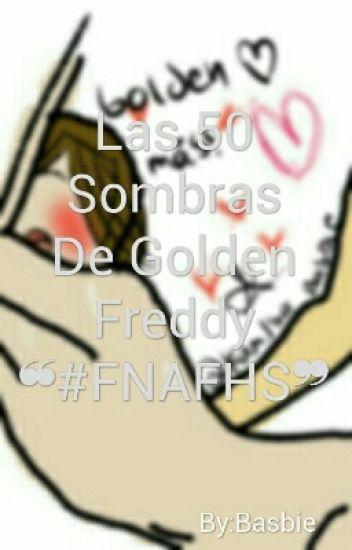 Las 50 Sombras De Golden Freddy