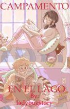 ✨CAMPAMENTO EN EL LAGO 1 by ladybugstory