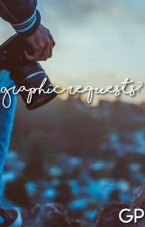 Graphic Requests ~Open~ by GraphicsPicture