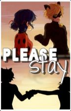 Please Stay ||Miraculous Ladybug AU|| by Merissant