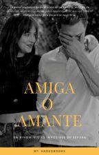 ¿Amiga O Amante?  by CAREZELHN