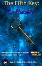 The Fifth Key: La Historia by yato_chan453