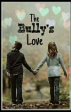 The Bully's Love by athenagamer2014