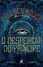 O Despertar do Príncipe - Deuses do Egito Vol. 1 - Colleen Houck by TiaNutella-Frita