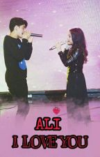 Ali, I Love You by aliprillystory__