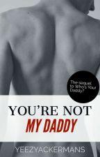 You're Not My Daddy: Sequel | Riren AU by yeezyackermans