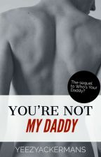 You're Not My Daddy [SEQUEL] | Ereri & Riren | Boyxboy by wegetscared
