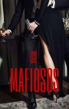 Os Mafiosos  by KarenAdreynna6