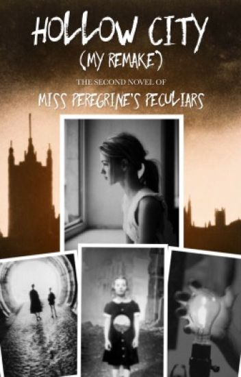 Book Two: Hollow City (My Remake)